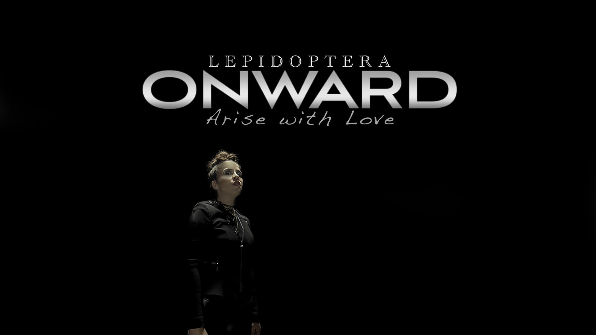 Onward, arise with love