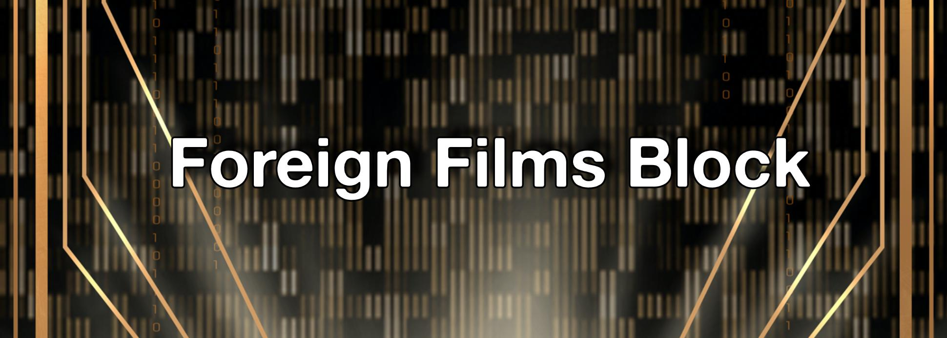 Foreign Films Block